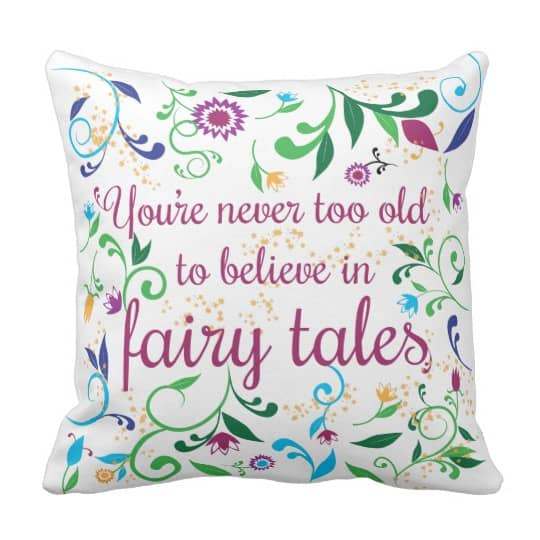 You're Never Too Old for Fairy Tales